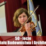 50-lecie Wydziału Budownictwa i Architektury