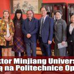Rektor Minjiang University z wizytą na Politechnice Opolskiej